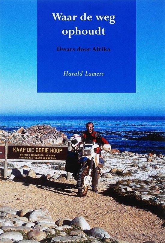 Waar de weg ophoudt - Harald Lamers |