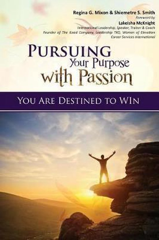 Pursuing Your Purpose With Passion