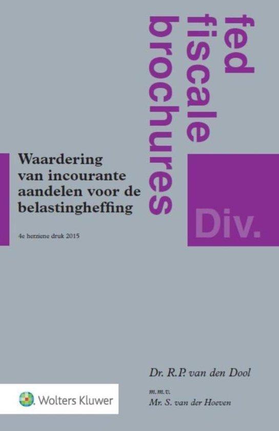 Fed's fiscale brochures - Waardering van incourante aandelen voor belastingheffing - R.P. van den Dool |