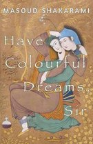 Have Colourful Dreams, Sir