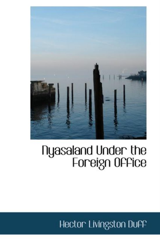 Nyasaland Under the Foreign Office
