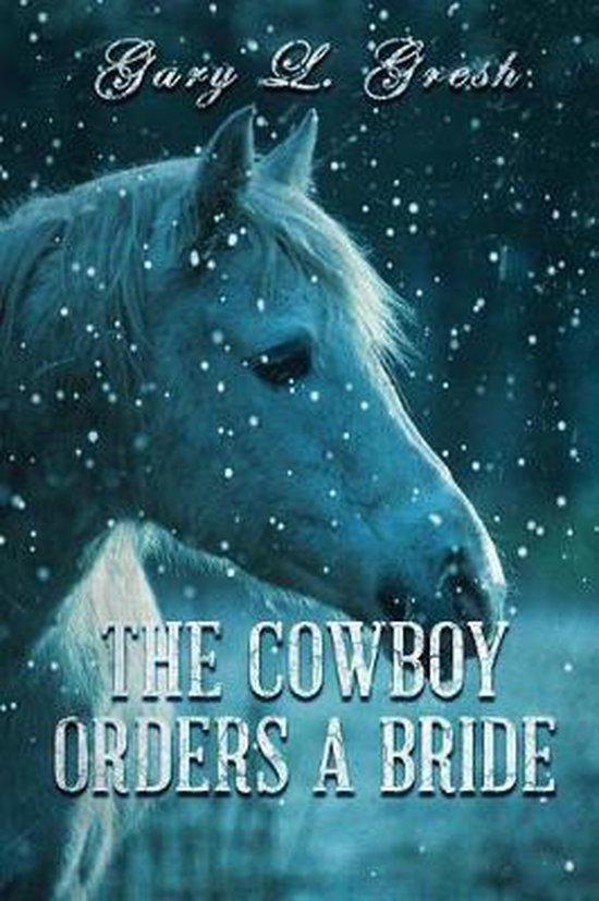 The Cowboy Orders A bride