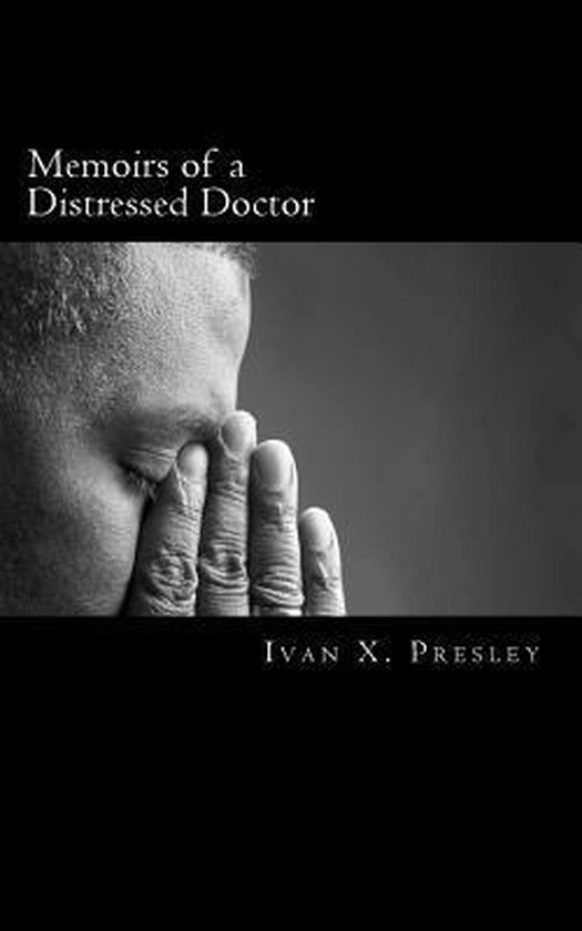 Memoirs of a Distressed Doctor