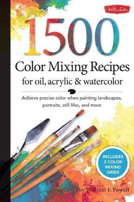 1500 Color Mixing Recipes for Oil, Acrylic and Watercolor