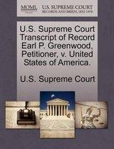 U.S. Supreme Court Transcript of Record Earl P. Greenwood, Petitioner, V. United States of America.
