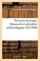 Prevision du temps. Almanach et calendrier meteorologique 1868