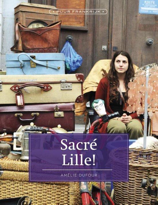 Sacré Lille! - Amélie Dufour   Fthsonline.com