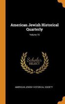 American Jewish Historical Quarterly; Volume 16