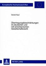 Uebertragungsbeschraenkungen Im Deutschen Und Us-Amerikanischen Gesellschaftsrecht