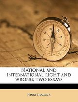 National and International Right and Wrong; Two Essays