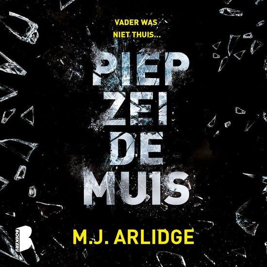 Helen Grace 2 - Piep zei de muis - M.J. Arlidge |