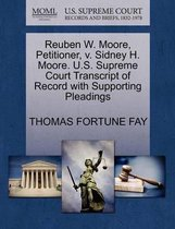 Reuben W. Moore, Petitioner, V. Sidney H. Moore. U.S. Supreme Court Transcript of Record with Supporting Pleadings