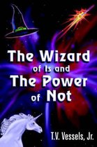 The Wizard of Is and the Power of Not