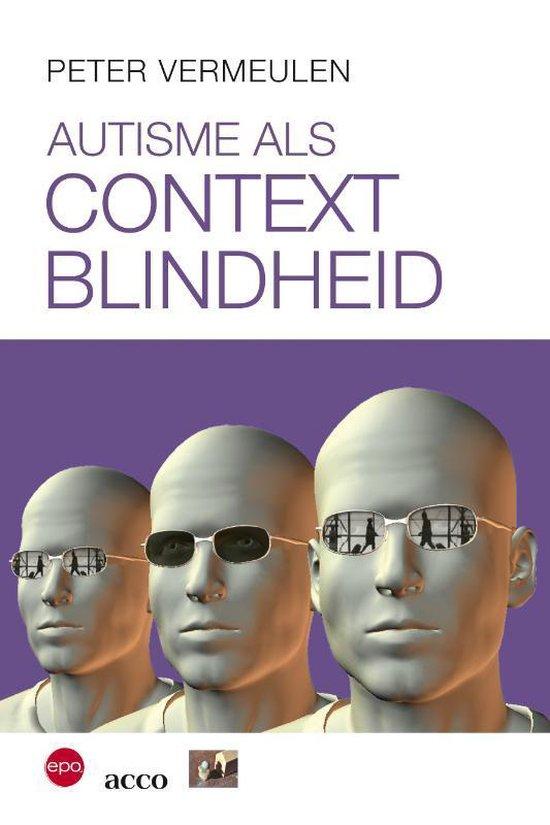 Boek cover Autisme als contextblindheid van Peter Vermeulen (Paperback)