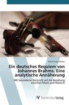 Ein Deutsches Requiem Von Johannes Brahms. Eine Analytische Annaherung