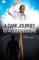 A Dark Journey to a Light Future