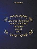 Bibliorum Sacrorum Latinae Versiones Antiguae Volume 2, Part 2
