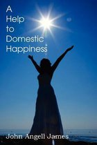 A Help to Domestic Happiness