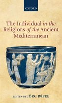 The Individual in the Religions of the Ancient Mediterranean