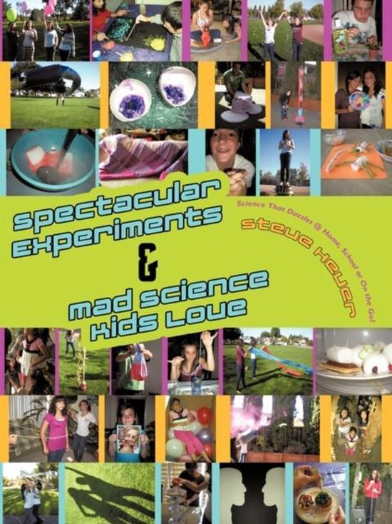 Spectacular Experiments & Mad Science Kids Love