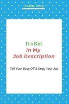 It's Not in My Job Description