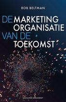 De marketingorganisatie van de toekomst