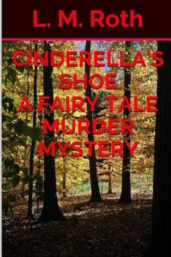 Cinderella's Shoe a Fairy Tale Murder Mystery