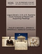 Logue (Orval) V. U.S. U.S. Supreme Court Transcript of Record with Supporting Pleadings
