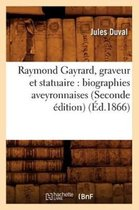 Raymond Gayrard, graveur et statuaire