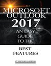 Outlook 2017: An Easy Guide to the Best Features