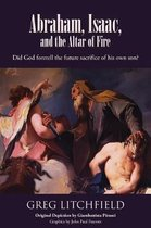 Abraham, Isaac, and the Altar of Fire