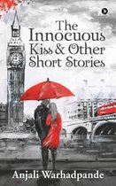 The Innocuous Kiss & Other Short Stories