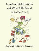 Grandma's Roller Skates and Other Silly Poems