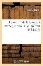 Le roman de la femme a barbe Messieurs du treteau