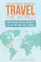 The Ultimate Guide to Travel the World