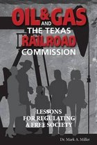 Oil & Gas and the Texas Railroad Commission