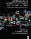 Omslag Understanding Digital Technologies and Young Children