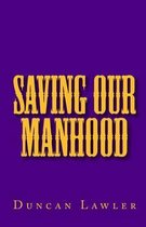 Saving Our Manhood