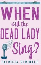 When Will the Dead Lady Sing