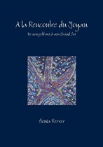 A Rencontre Du Joyau - De Son Petit Moi a Son Grand Soi (Broche)