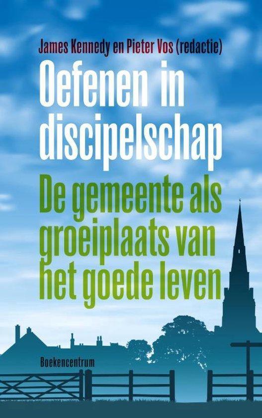 Oefenen in discipelschap - Kennedy, James  