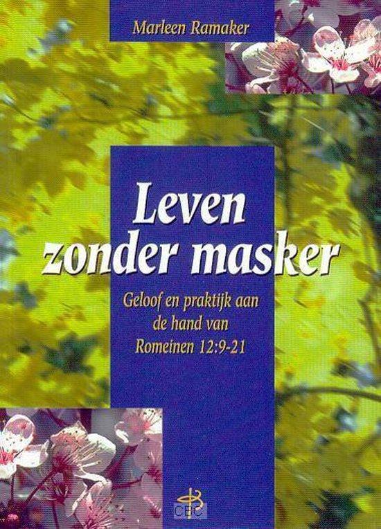 Leven zonder masker - Ramaker |