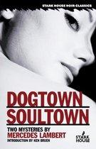 Dogtown/Soultown