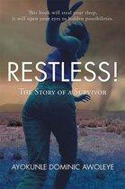 Restless!