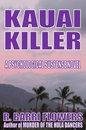 Kauai Killer: A Psychological Suspense Novel