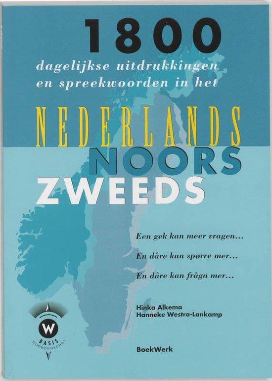 1800 dagelijkse uitdrukkingen en spreekwoorden in het Nederlands, Noors en Zweeds en dare kan fraga mer... - H. Alkema | Fthsonline.com