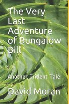 The Very Last Adventure of Bungalow Bill