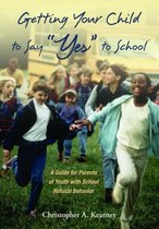 Getting Your Child to Say  Yes  to School