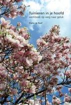 Tuinieren in je hoofd - werkboek  op weg naar geluk