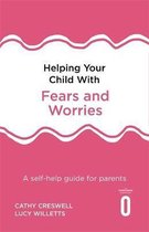 Helping Your Child with Fears and Worries 2nd Edition